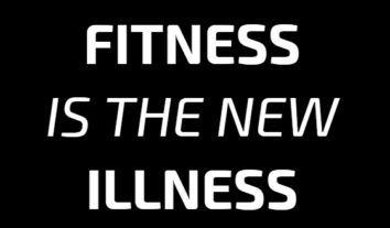Manifesto: Fitness is the new illness