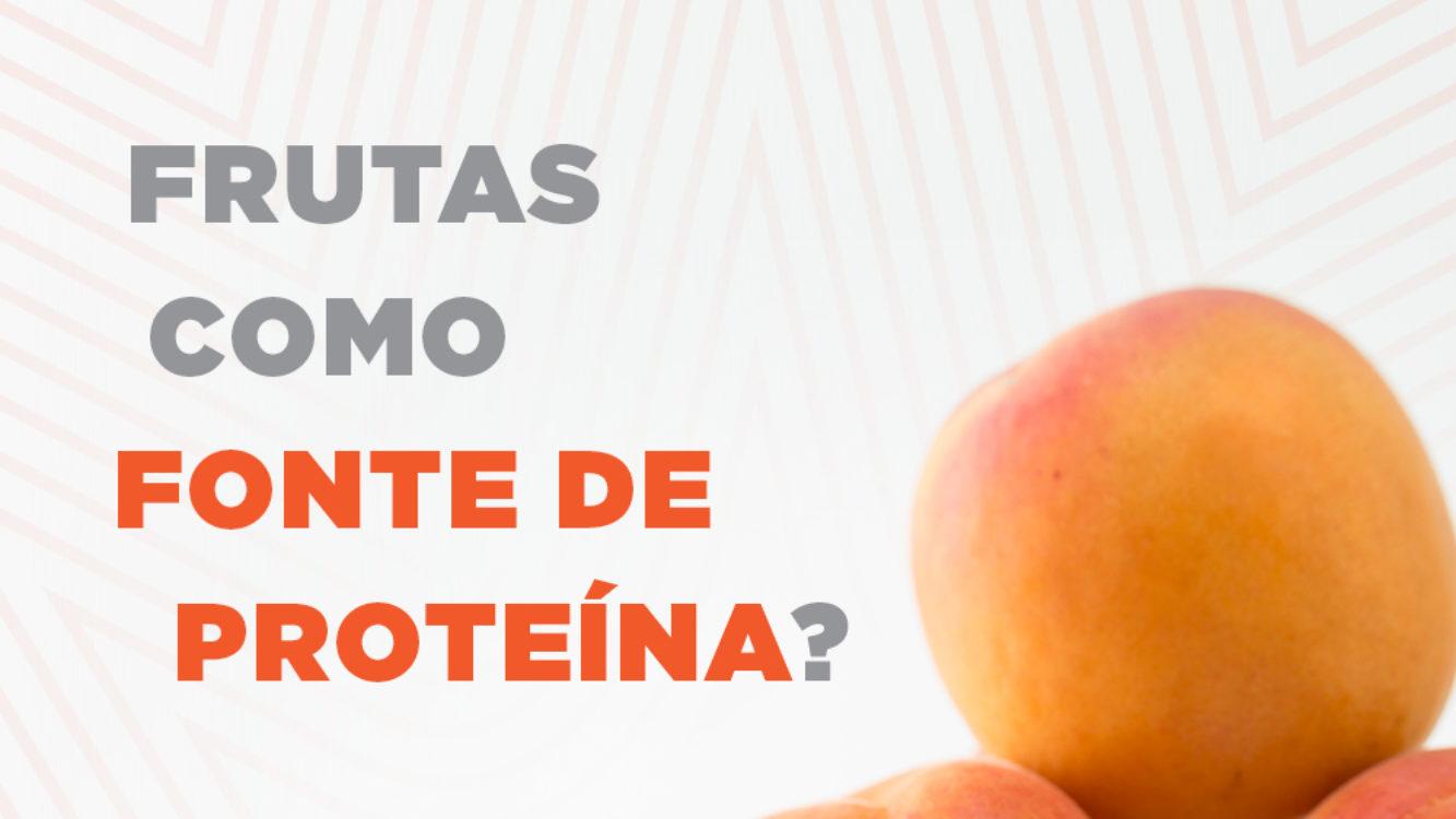 Frutas como fonte de proteína?