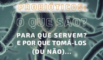 Probióticos: o que são, para que servem e por que tomá-los (ou não)