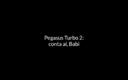 Pegasus Turbo 2: Conta aí, Babi